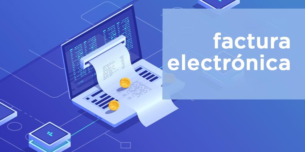 ¿Que es Factura Electronica?
